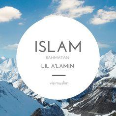 Islam Rahmatan Lil 'Alamin