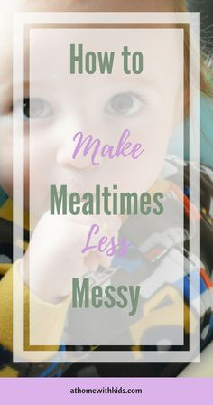 How to Make Mealtimes with Toddlers less of a Mess http://athomewithkids.com