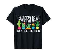 Team First Grade We Stick Together Shirt Cactus Teacher Tee Family Outfits, Family Clothes, First Grade, Branded T Shirts, Mens Tees, Different Fabrics, Cactus, Teacher, Printing