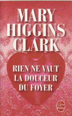 Rien Ne Vaut La Douceur Du Foyer - Mary Higgins Clark Mary Higgins Clark Livres, I Love Reading, Foyer, Ebay, Romans, New Jersey, Lus, Thrillers, Occasion