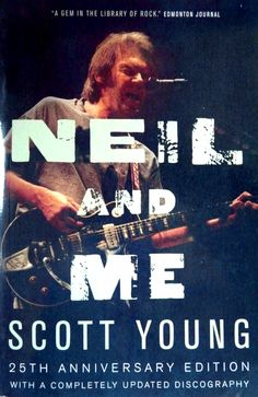 Scott Young - Neil and Me... excellent biography of Neil Young, written by his father.