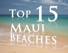 What is your favorite beach? Top 15 Maui Beach guide.