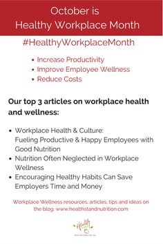 October is Healthy Workplace Month #HealthyWorkplace - Workplace articles, resources, tips and ideas from nutrition and wellness expert Andrea Holwegner RD