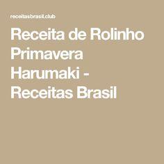 Receita de Rolinho Primavera Harumaki - Receitas Brasil
