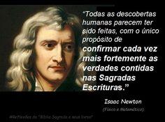 """Reflexões da """"Bíblia Sagrada e seus livros"""": Isaac Newton """"Todas as descobertas humanas parece..."""