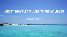 Would you believe that you can visit Maafushi or any of the local islands in the Maldives for less than $100 per day?