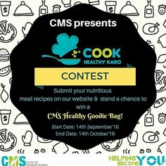 CONTEST ALERT Presenting the CMS 'Cook Healthy Karo contest!All you have to do is follow the CMS Facebook page and share your entries for any or all the four categories:-  Breakfast  Lunch  Dinner  Dessert  Remember to send a picture of your preparation as well.To submit entries and understand the rules of the contest visit our website www.obesity-care.com  Last date: 14th October 2016.  Hurry our tummies await your food!  All the best! #instalike #instadaily #instafollow #instagram…