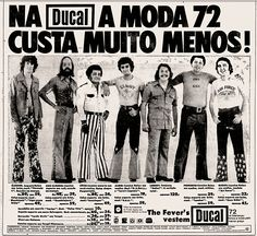 Conjunto The Fevers, para a Loja Ducal, 1972 Vintage Advertisements, Vintage Ads, Vintage Posters, Cool Stuff, Nostalgia, Vintage Women Quotes, The Fevers, Vintage Travel Themes, Old Ads