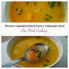 Лесна и здравословна супа с говеждо месо – One Week Cooking,
