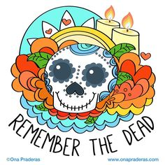 Remember the dead #dailydrawing #motivation #dayofthedead