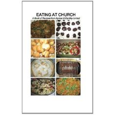 Eating at Church: A Book of Recipes from Aylmer & Eardley United (Paperback)  http://www.amazon.com/dp/1439216711/?tag=technewspuls-20  1439216711