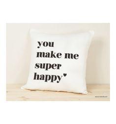 Cojín You Make me super happy