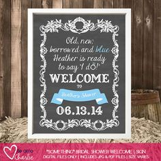 Old, new, borrowed and blue Wedding Shower Welcome Sign
