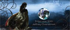 Interview with Jeffrey Overstreet and Giveaway!