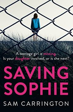 Saving Sophie: A gripping psychological thriller with a b…