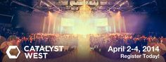 Catalyst West 2014 (also Dallas 2014 and additional events)