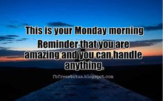 Motivational Monday Quotes, This is your Monday morning reminder that you are amazing and you can handle anything. Monday Inspirational Quotes, Happy Monday Quotes, Monday Motivation Quotes, Motivational Monday, Monday Good Morning Wishes, Monday Images, You Are Amazing, Be Yourself Quotes, Live Life