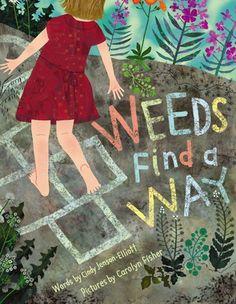 Weeds Find a Way by Cynthia Jenson-Elliott
