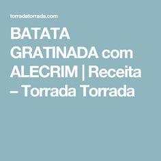 BATATA GRATINADA com ALECRIM | Receita – Torrada Torrada