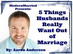 marriage and family therapist aaron anderon on what men really want in a marriage