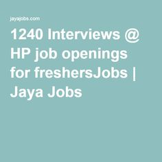 1240 Interviews @ HP job openings for freshersJobs | Jaya Jobs
