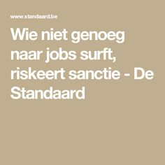 Wie niet genoeg naar jobs surft, riskeert sanctie - De Standaard