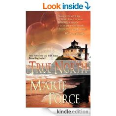 True North eBook by Marie Force Two high-powered careers, two amazing weeks and a love that comes along just once in a lifetime.