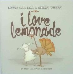 Booktopia has Little Baa Baa and Quirky Turkey in I Love Lemonade by Mark Sommerset. Buy a discounted Hardcover of Little Baa Baa and Quirky Turkey in I Love Lemonade online from Australia's leading online bookstore. Great Books To Read, My Books, This Book, Best Children Books, Childrens Books, Rowan, Chez Laurette, Habits Of Mind, Bulletins