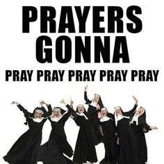 Prayers gonna pray