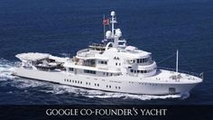 Yatchs that Google's money can buy.