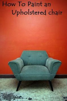 How to paint upholstered Chairs, paint to use, etc