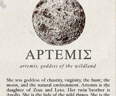 Greek Mythology: Artemis, goddess of the wildland. This a description. This is about Artemis it is a description or poem. Greek And Roman Mythology, Greek Gods And Goddesses, Artemis Aesthetic, Artemis Goddess, Artemis Fowl, Artemis Tattoo, Hunter Of Artemis, Daughter Of Zeus, Mythological Creatures