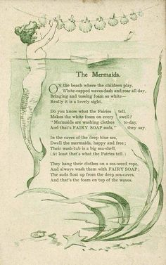 A vintage Fairy Soap ad featuring a mermaid story. Print and put in laundry room. Real Mermaids, Mermaids And Mermen, Fantasy Mermaids, Vintage Mermaid, Mermaid Art, Mermaid Quotes, Mermaid Poems, Mermaid Book, Mermaid Ring