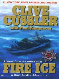 Fire Ice: NUMA Files Series, Book 3 (The NUMA Files) by Clive Cussler, http://www.amazon.ca/dp/B000R1BAIS/ref=cm_sw_r_pi_dp_9EiZsb13RE6QQ
