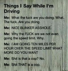Thinks I say while I'm driving funny lol humor funny pictures funny photos funny images hilarious pictures Driving Humor, Driving Tips, Driving Rules, Best Quotes, Funny Quotes, Funny Memes, It's Funny, Favorite Quotes, Humor Quotes