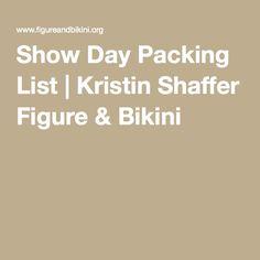 Show Day Packing List | Kristin Shaffer Figure & Bikini