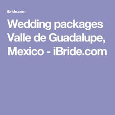 Wedding packages Valle de Guadalupe, Mexico - iBride.com
