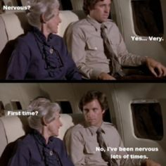 Airplane! LOVE this movie! And don't call me Shirley :)
