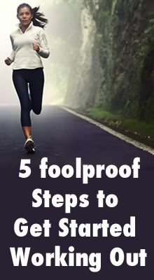 5 Foolproof Steps to Get Started Working Out
