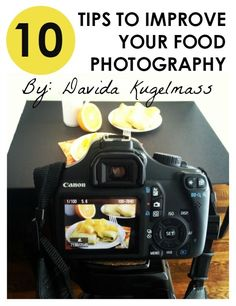 10 Tips to Improve Your Food Photography from @fitfluential and @thehealthymaven.
