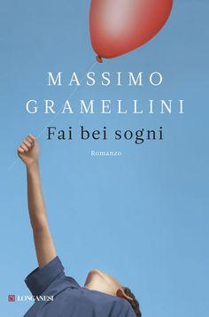 Fai bei sogni - Massimo Gramellini - 1292 recensioni su Anobii