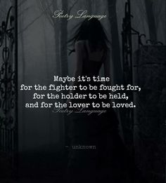 Time for the fighter to be fought for, for the holder to be held, for the lover to be loved