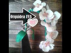 Faça vc mesma Orquidea MARAVILHINDA com EVA   Fácil