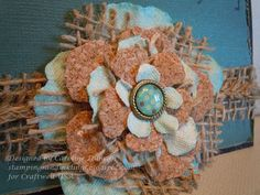 canvas/cork/burlap flower designed by Caroline Duncan ~ Stampings and Inklings