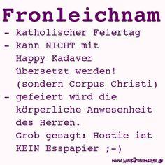 Fronleichnam ist ein katholischer Feiertag In Deutschland kann man in den Ländern Baden-Württemberg, Bayern, Hessen, Nordrhein-Westfalen, Rheinland-Pfalz, dem Saarland und Teilen von Sachsen und Thüringen vor geschlossenen Türen stehen, wenn man einkaufen möchte