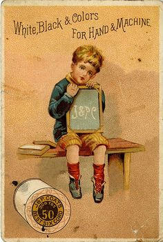 1887  Trade Card J& P COATS' SEWING THREAD Little Boy w/ School Slate: circa 1887