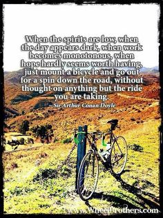 When the spirits are low, when the day appears dark, when work becomes monotonous, when hope hardly seems worth having, just mount a #bicycle and go out for a spin down the road, without thought on anything but the ride you are taking.
