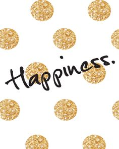 Happiness is fine but it's momentary. LittlejDesigns.