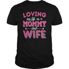 Loving Mommy And Wife T-Shirts & Hoodies