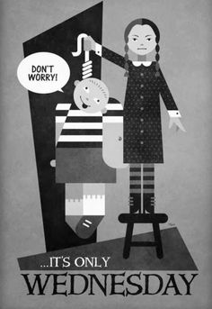 It's only Wednesday. The Addams Family Wednesday Humor, Wednesday Addams, Wednesday Coffee, Wednesday Wisdom, Miami Beach, Los Addams, Addams Family Values, Days Until Halloween, Halloween Halloween